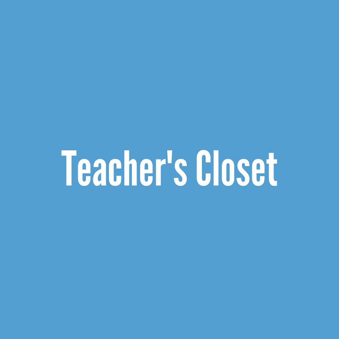 What We Do- Teacher's Closet