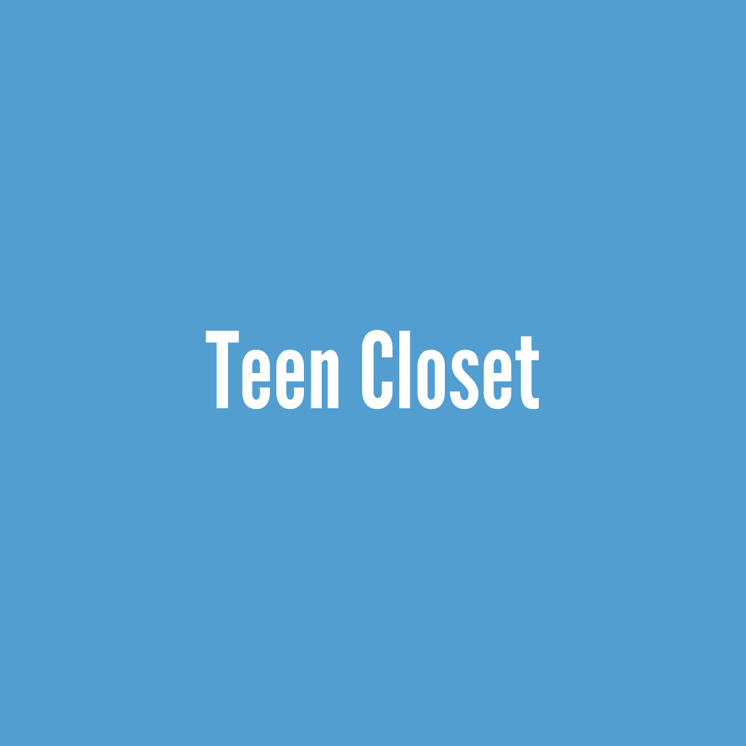 What We Do- Teen Closet